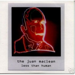 Juan Maclean Less Than...