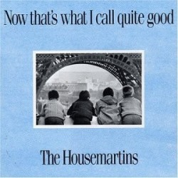 Housemartins Now That's...