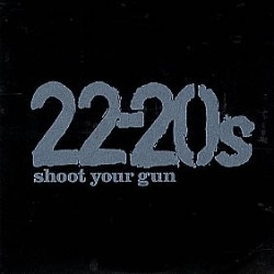 22-20s Shot your gun PROMO CDS