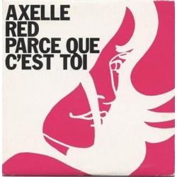 Axelle Red Parce Que C'est...