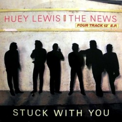 Huey Lewis & The News Stuck...