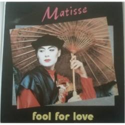 "Matisse (2) Fool For Love 12"""