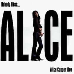 Alice Coopper Nobody...