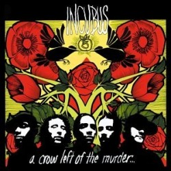 Incubus A Crow Left Of The...