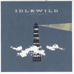 Idlewild I understand it...