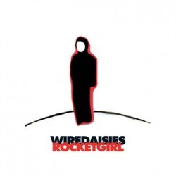 Wire Daisies Rocket Girl...