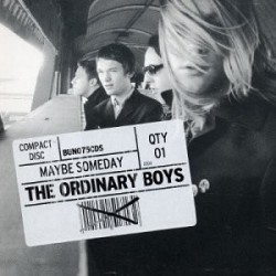 Ordinary Boys Maybe Someday...