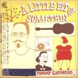 Tommy Guerrero A Little Bit...