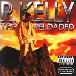 R Kelly Tp3 Reloaded...