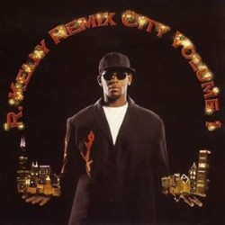 R. Kelly Remix City: Volume...