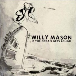 Willy Mason If The Ocean...