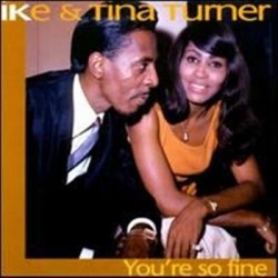 Ike & Tina Turner You're So...