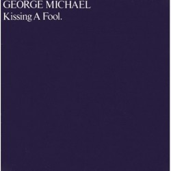 George Michael Kissing A Fool.