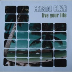 Crystal Clear Live Your...