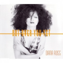 Diana Ross Not Over You Yet...